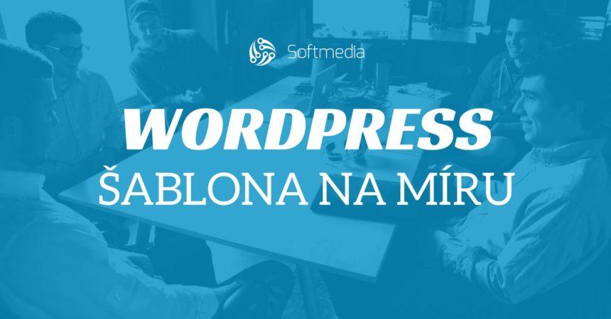 WordPress šablona na míru – nejlepší řešení