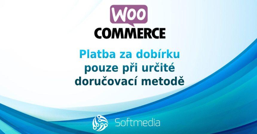 WooCommerce: Platba za dobírku pouze přiurčité doručovací metodě